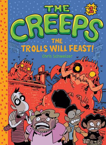 The Trolls Will Feast! (The Creeps, Bk. 2)