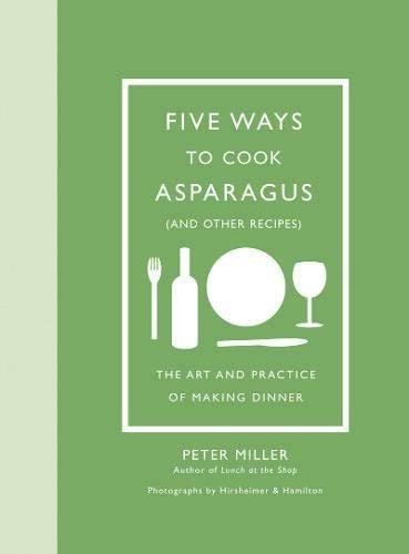 Five Ways to Cook Asparagus (and Other Recipes)