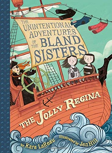 The Jolly Regina (The Unintentional Adventures of the Bland Sisters, Bk. 1)