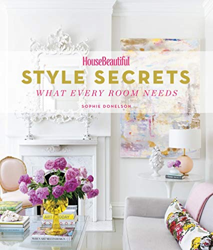 Style Secrets: What Every Room Needs (HouseBeautiful)