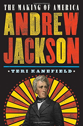 Andrew Jackson (Making of America, Bk. 2)