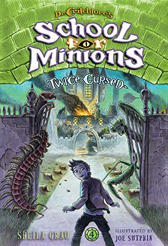 Twice Cursed (Dr. Critchlore's School for Minions, Bk. 4)