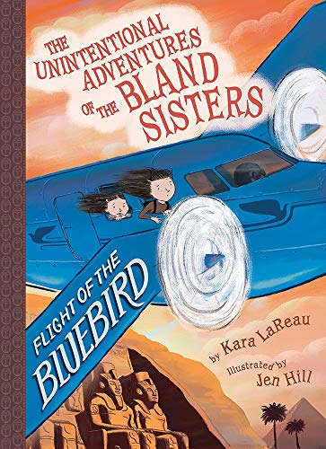 Flight of the Bluebird (The Unintentional Adventures of the Bland Sisters, Bk. 3)