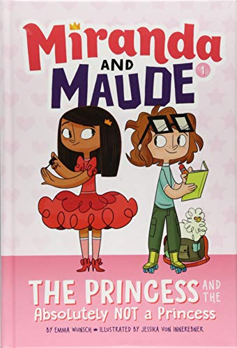 The Princess and the Absolutely Not a Princess (Miranda and Maude, Bk. 1)