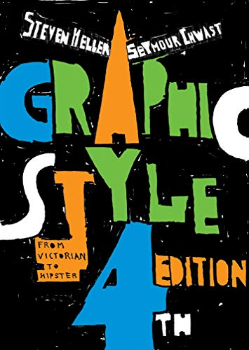 Graphic Style: From Victorian to Hipster (4th Edition)