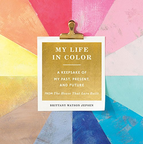 My Life in Color: A Keepsake of My Past, Present, and Future