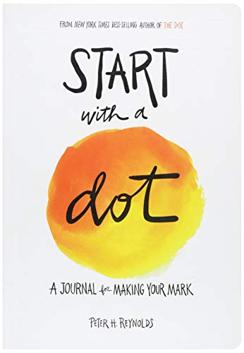 Start with a Dot: A Journal for Making Your Mark