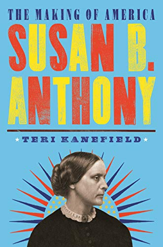 Susan B. Anthony (The Making of America, Bk. 4)