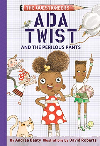 Ada Twist and the Perilous Pants (The Questioneers, Bk. 2) (Hardcover)