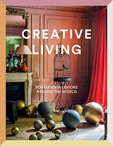 Creative Living: Bohemian Interiors Around the World