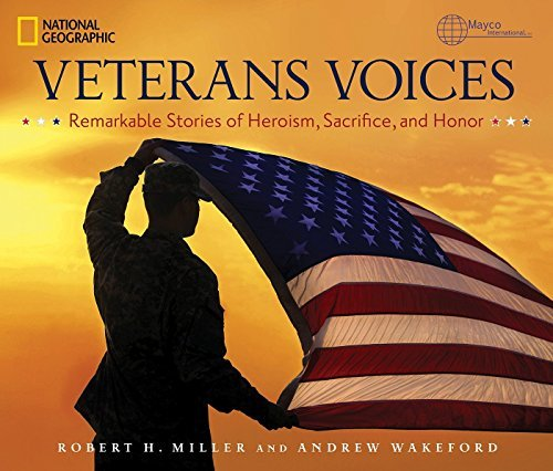 Veterans Voices: Remarkable Stories of Heroism, Sacrifice, and Honor