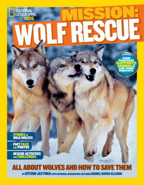 Mission: Wolf Rescue (National Geographic Kids)
