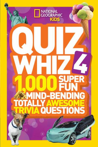 National Geographic Kids Quiz Whiz 4: 1,000 Super Fun Mind-bending Totally Awesome Trivia Questions
