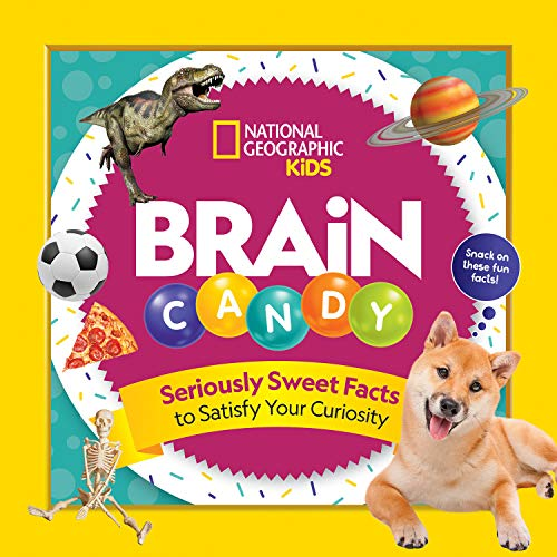Brain Candy: 500 Sweet Facts to Satisfy Your Curiosity (National Geographic Kids)