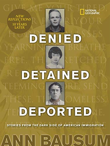 Denied, Detained, Deported: Stories from the Dark Side of American Immigration (Updated)