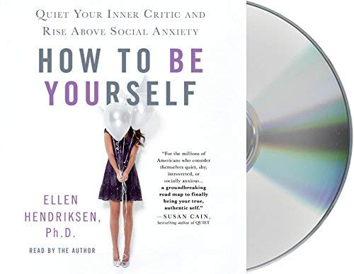 How to be yourself quiet your inner critic and rise above social how to be yourself quiet your inner critic and rise above social anxiety solutioingenieria Gallery