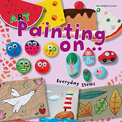 Art Painting on Everyday Items (Art Painting On Series) (Softcover)
