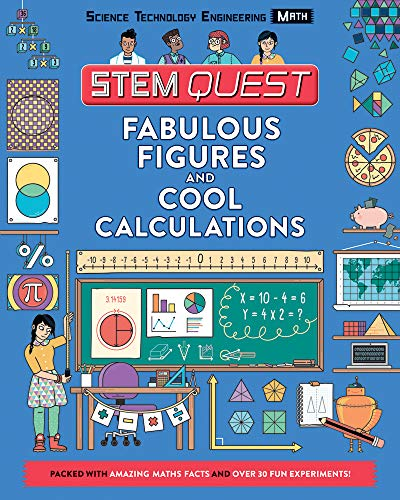 Fabulous Figures and Cool Calculations: Math (STEM Quest Series)