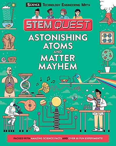 Astonishing Atoms and Matter Mayhem: Science (STEM Quest Series)
