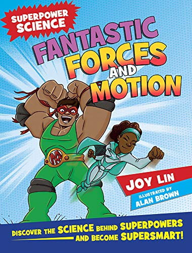 Fantastic Forces and Motion: Discover the Science Behind Superpowers ...  and Become Supersmart (Superpower Science)