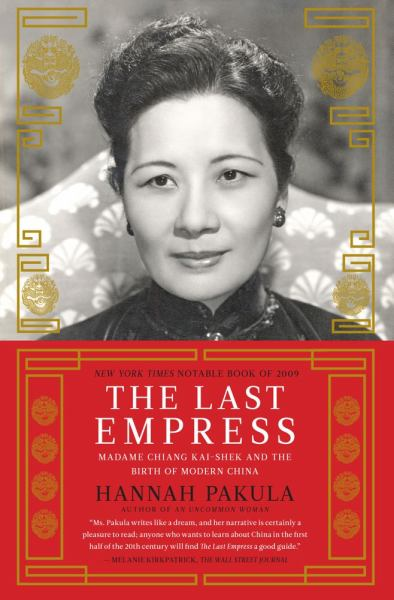 The Last Empress: Madame Chiang Kai-Chek and the Birth of Modern China