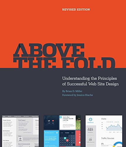 Above the Fold: Understanding the Principles of Successful Web Site Design (Revised Edition) (Softcover)
