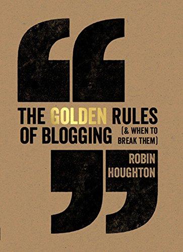 The Golden Rules Of Blogging (Paperback)