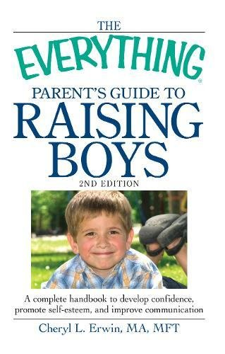 Raising Boys (The Everything Parent's Guide to, 2nd Edition)
