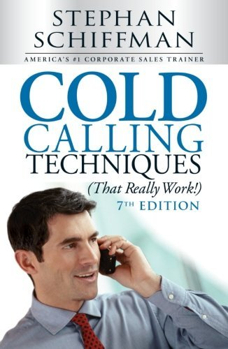 Cold Calling Techniques (That Really Work!, 7th Edition)