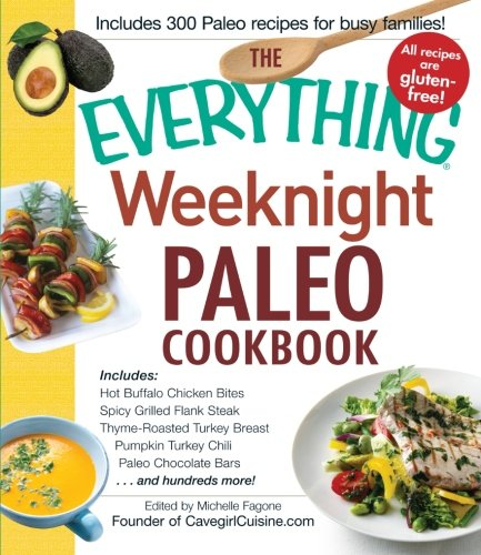 Weeknights Paleo Cookbook (The Everything)