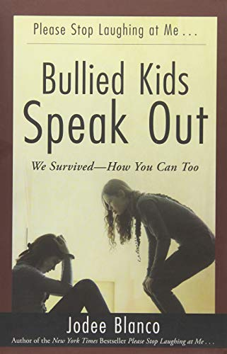 Bullied Kids Speak Out: We Survived - How You Can Too