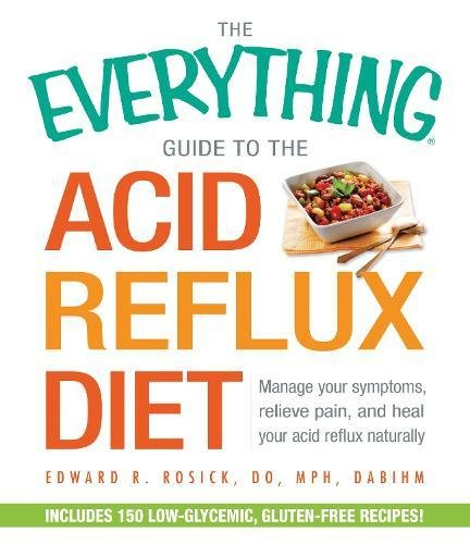 The Acid Reflux Diet (The Everything Guide to)