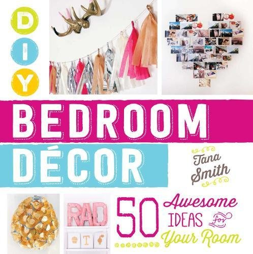 DIY Bedroom Decor: 50 Awesome Ideas for Your Room