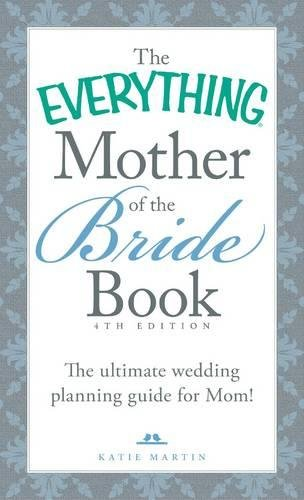Mother of the Bride Book (The Everything, 4th Edition)