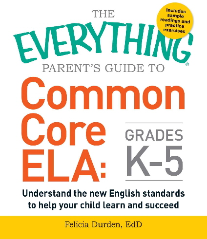 Common Core ELA: Grades K-5 (The Everything Parent's Guide to)