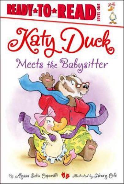 Katy Duck Meets the Babysitter (Ready to Read, Level 1)