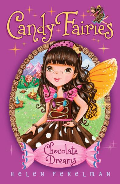 Chocolate Dreams (Candy Fairies, Bk. 1)