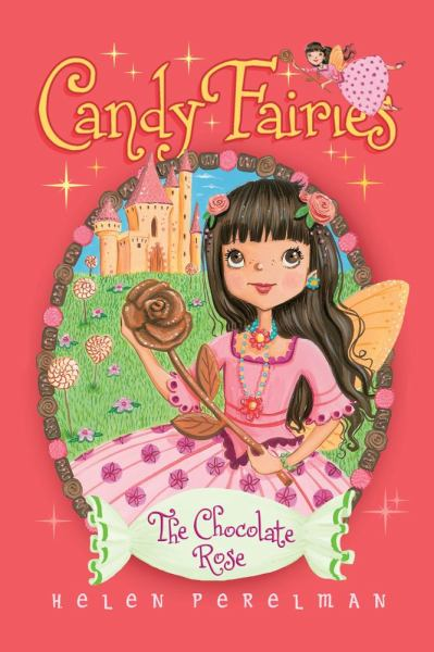 The Chocolate Rose (Candy Fairies, Bk. 11)