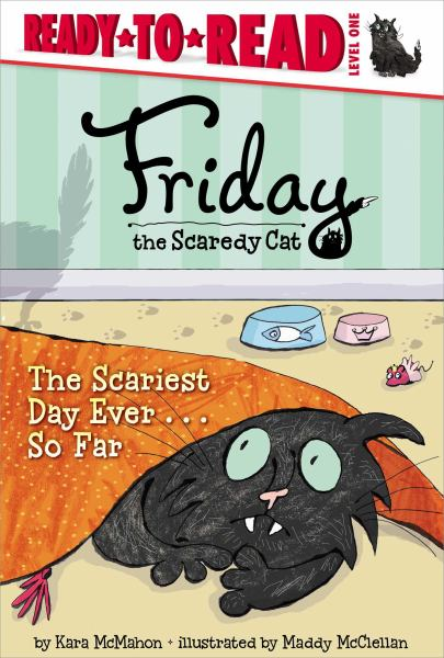 Friday the Scaredy Cat: The Scariest Day Ever ... So Far (Ready-to-Read, Level One)