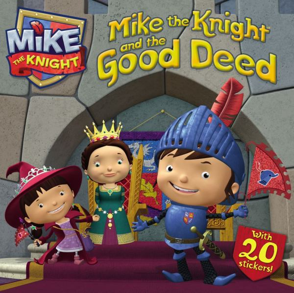 Mike the Knight and the Good Deed (Mike the Knight)
