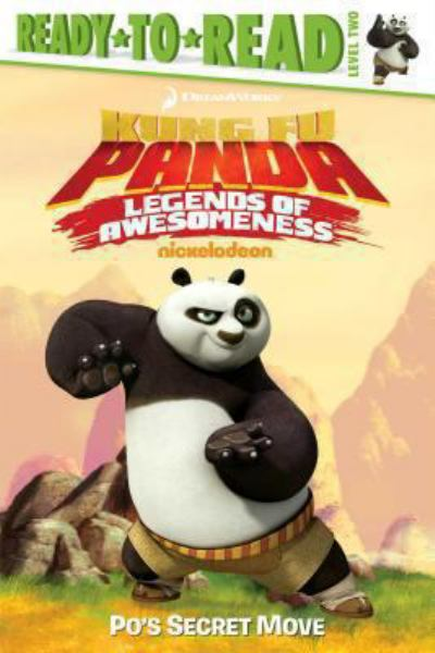 Po's Secret Move (Kung Fu Panda:Legends of Awesomeness, Ready-to-Read Level 2)