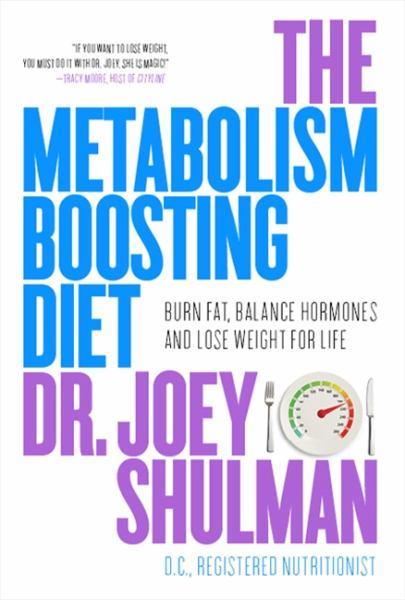 The Metabolism-Boosting Diet: Burn Fat, Balance Hormones and Lose Weight For Life