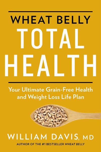 Wheat Belly Total Health: The Ultimate Grain-Free Heath And Weigh