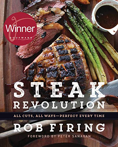 Steak Revolution: All Cuts, All Ways - Perfect Every Time