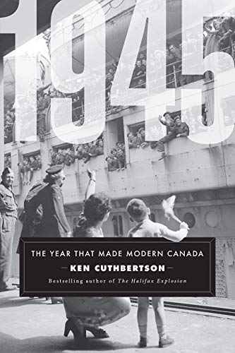 1945: The Year That Made Modern Canada (Hardcover)