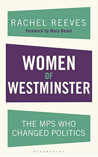 Women of Westminster: The MPs who Changed Politics