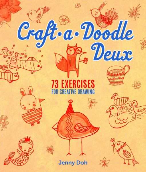 Craft-a-Doodle Deux: 73 Exercises for Creative Drawing (Softcover)