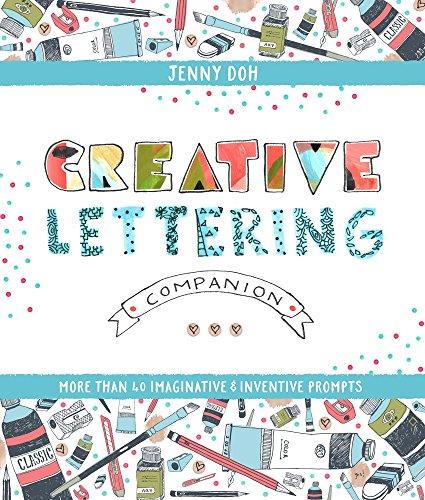 Creative Lettering Companion: More than 40 Imaginative & Inventive Prompts (Softcover)