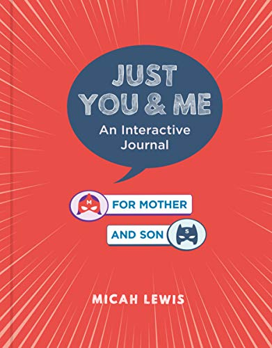 Just You & Me: An Interactive Journal for Mother and Son