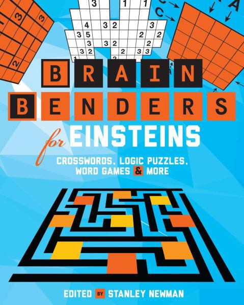 Brain Benders for Einsteins: Crosswords, Logic Puzzles, Word Games & More